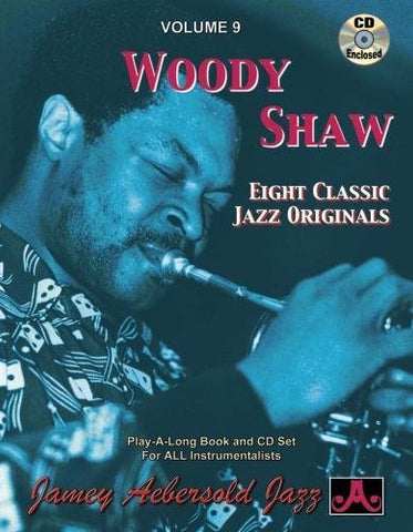 Vol. 9, Woody Shaw: Eight Classic Jazz Originals (Book & CD Set) (Jazz Play-A-Long for All Instrumentalists)