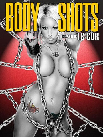 Body Shots - The Art of T.C. Cor