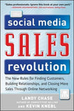 The Social Media Sales Revolution: The New Rules for Finding Customers, Building Relationships, and Closing More Sales Through Online Networ
