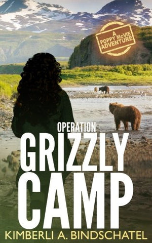 Operation Grizzly Camp: Feisty Agent Poppy McVie Travels to Alaska to  Catch Bear Poachers, an Outdoor Adventure Travel Novel (Poppy McVie,