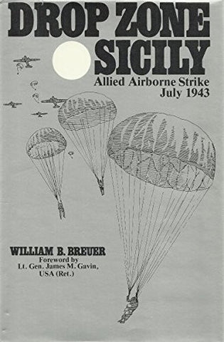 Drop Zone, Sicily: Allied Airborne Strike, July 1943
