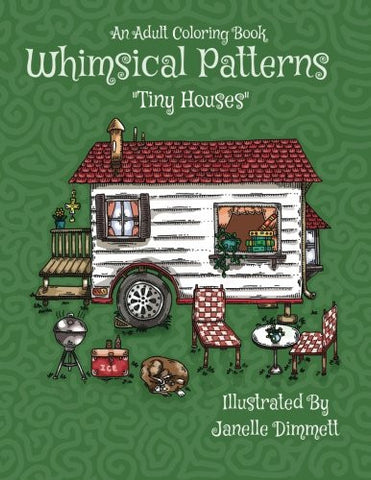 Adult Coloring Book: Whimsical Patterns: Tiny Houses (Volume 2)