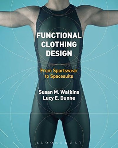 Functional Clothing Design: From Sportswear to Spacesuits