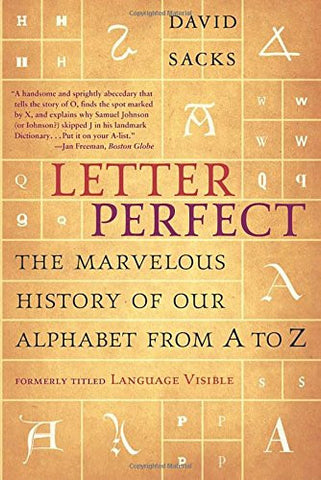 Letter Perfect: The Marvelous History of Our Alphabet From A to Z