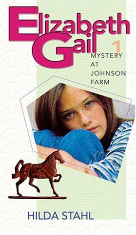 The Mystery at the Johnson Farm (Elizabeth Gail Revised Series #1)