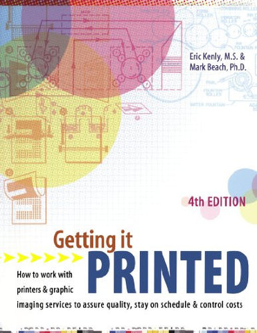 Getting It Printed: How to Work With Printers and Graphic Imaging Services to Assure Quality, Stay on Schedule and Control Costs (Getting It