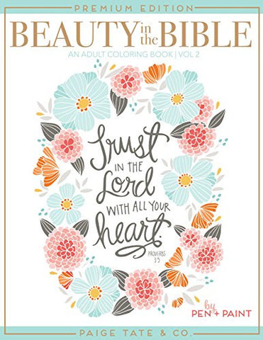 Beauty in the Bible: Adult Coloring Book Volume 2, Premium Edition (Christian Coloring, Bible Journaling and Lettering: Inspirational Gifts)