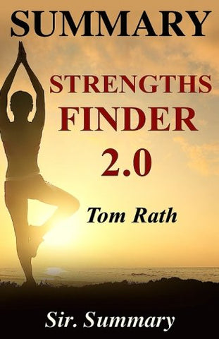 Summary - StrengthsFinder 2.0: By Tom Rath - A Chapter by Chapter Summary