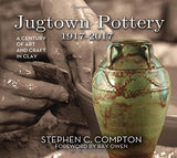 Jugtown Pottery 1917-2017: A Century of Art & Craft in Clay