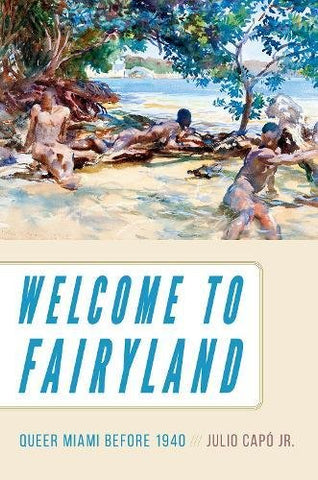 Welcome to Fairyland: Queer Miami before 1940