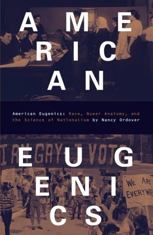 American Eugenics: Race, Queer Anatomy, and the Science of Nationalism