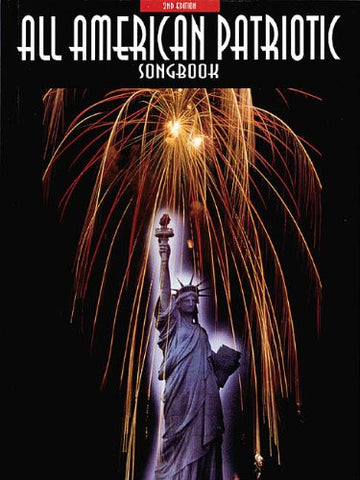 All American Patriotic Songbook 2nd Edition