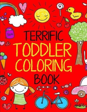 Terrific Toddler Coloring Book: Coloring Book for Toddlers: Easy Educational Coloring Book for Boys & Girls (Terrific Toddlers) (Volume 1)