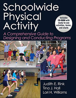 Schoolwide Physical Activity: A Comprehensive Guide to Designing and Conducting Programs