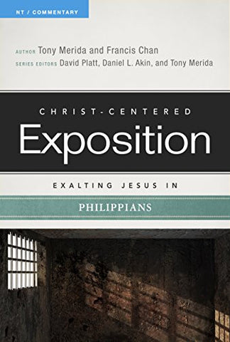 Exalting Jesus in Philippians (Christ-Centered Exposition Commentary)