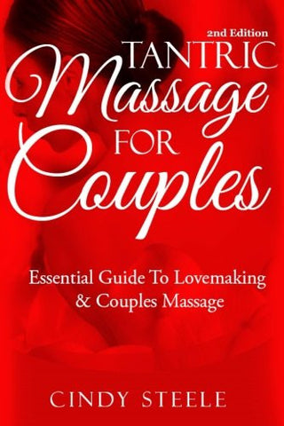 Tantric Massage For Couples: Essential Guide To Love Making & Couples Massage