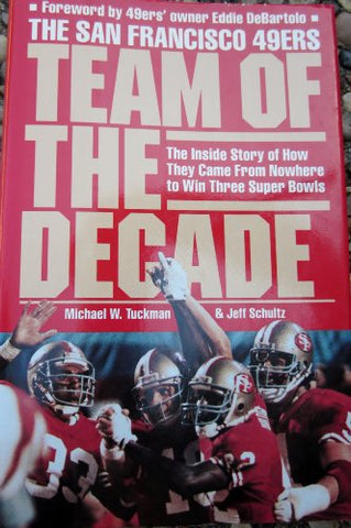 The San Francisco 49ers: Team of the Decade