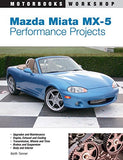 Mazda Miata MX-5 Performance Projects (Motorbooks Workshop)
