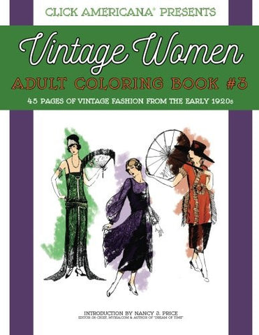 Vintage Women: Adult Coloring Book #3: Vintage Fashion from the Early 1920s (Vintage Women: Adult Coloring Books) (Volume 3)