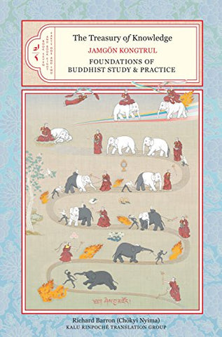 The Treasury of Knowledge, Book Seven and Book Eight, Parts One and Two: Foundations of Buddhist Study and Practice