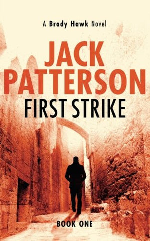 First Strike (A Brady Hawk Novel) (Volume 1)