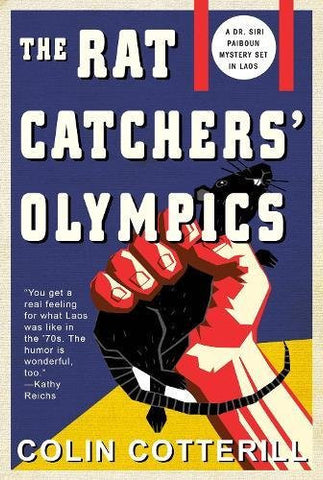 The Rat Catchers' Olympics (A Dr. Siri Paiboun Mystery)