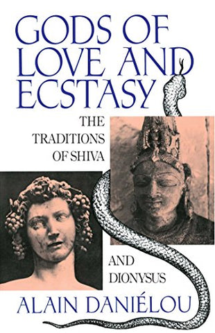 Gods of Love and Ecstasy: The Traditions of Shiva and Dionysus