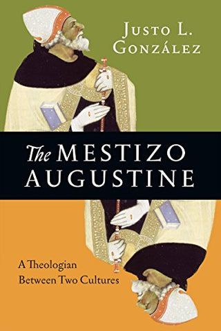 The Mestizo Augustine: A Theologian Between Two Cultures