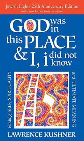 God Was in This Place & I, I Did Not Know―25th Anniversary Ed: Finding Self, Spirituality and Ultimate Meaning