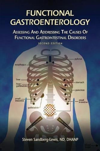 Functional Gastroenterology: Assessing and Addressing the Causes of Functional Gastrointestinal Disorders