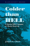 Colder than Hell: A Marine Rifle Company at Chosin Reservoir (Bluejacket Books)