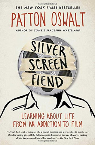 Silver Screen Fiend: Learning About Life from an Addiction to Film