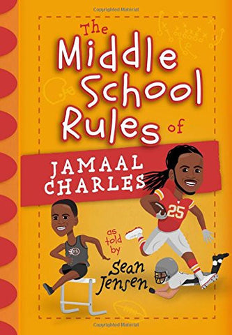 The Middle School Rules of Jamaal Charles: as told by Sean Jensen