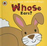 Whose Ears? (A Little Book With Giant Flaps)