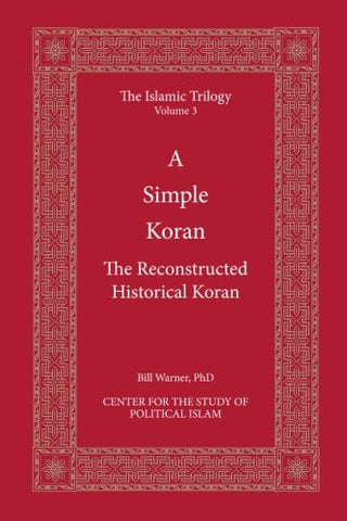 A Simple Koran: Readable and Understandable (The Islamic Trilogy Series, Vol. 3)