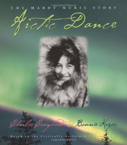 Arctic Dance: The Mardy Murie Story