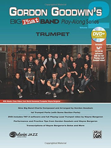 Gordon Goodwin's Big Phat Play Along, Vol 2: Trumpet, Book & DVD Kit (Jazz Play-Along Series)