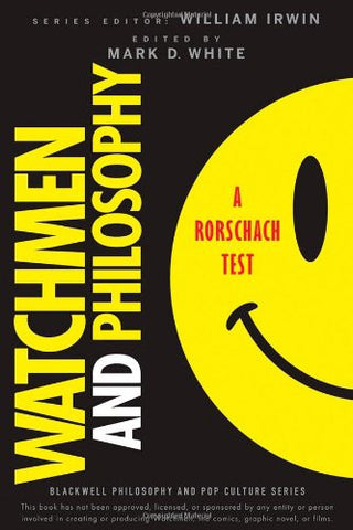 Watchmen and Philosophy: A Rorschach Test (The Blackwell Philosophy and Pop Culture Series)