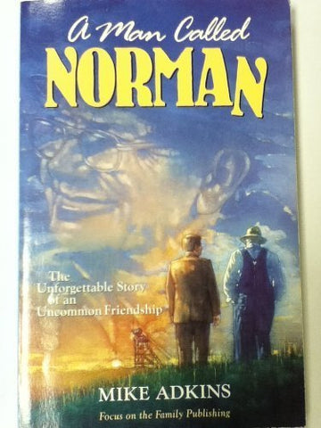 A Man Called Norman: The Unforgettable Story of an Uncommon Friendship