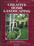 Creative Home Landscaping: How to Plan and Beautify Your Yard With a Guide to More Than 400 Landscape Plants
