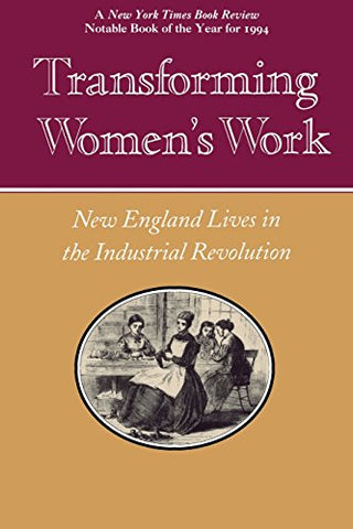 Transforming Women's Work: New England Lives in the Industrial Revolution