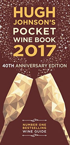 Hugh Johnson's Pocket Wine 2017: 40th Anniversary (Hugh Johnson's Pocket Wine Book)