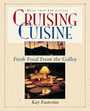 Cruising Cuisine: Fresh Food from the Galley