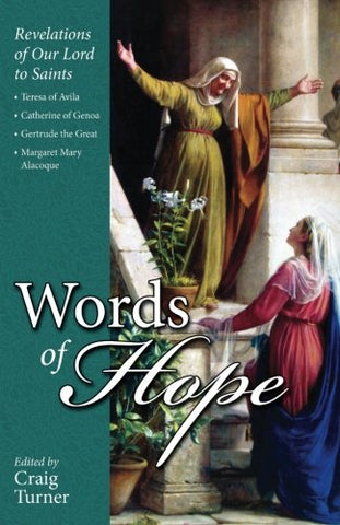 Words of Hope: Revelations of Our Lord to Saints: Teresa of Avila, Catherine of Genoa, Gertrude the Great and  Margaret Mary Alacoque