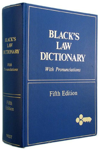 Black's Law Dictionary: Definitions of the Terms and Phrases of American and English Jurisprudence, Ancient and Modern, 5th Edition