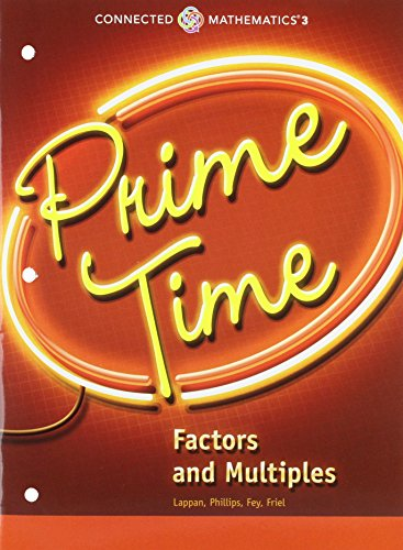 CONNECTED MATHEMATICS 3 STUDENT EDITION GRADE 6: PRIME TIME: FACTORS ANDMULTIPLES COPYRIGHT 2014