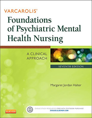 Varcarolis' Foundations of Psychiatric Mental Health Nursing: A Clinical Approach, 7e