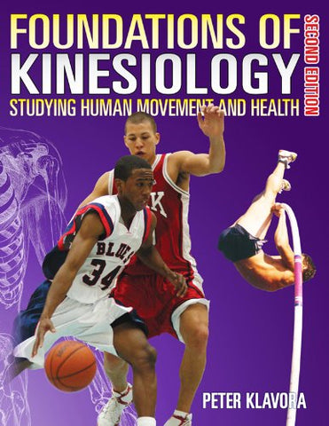 Foundations of Kinesiology: Studying Human Movement and Health (2nd edition)