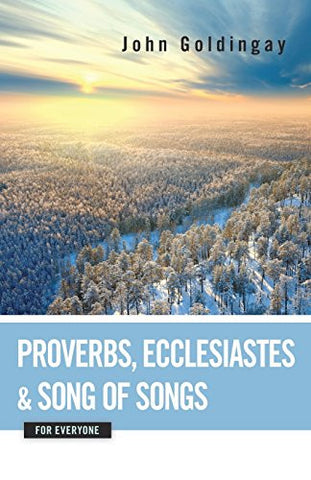 Proverbs, Ecclesiastes, and Song of Songs for Everyone (The Old Testament from Everyone)