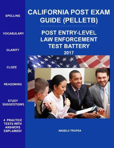 California POST Exam Guide (PELLETB): POST Entry-Level Law Enforcement Test Battery